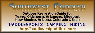 Southwest Paddler - A Paddler's Reference Guide to the Rivers of Texas, Oklahoma, Arkansas and Missouri