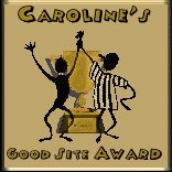 Caroline's Good Site Award